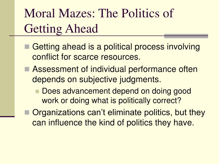 Moral Mazes: The Politics of Getting Ahead
