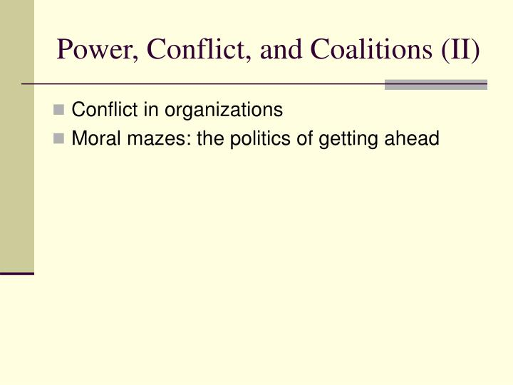Power, Conflict, and Coalitions (II)
