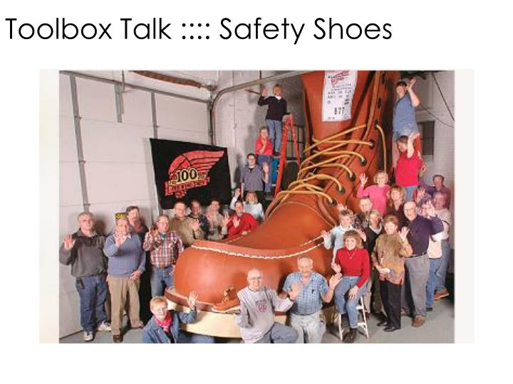 Toolbox Talk :::: Safety Shoes