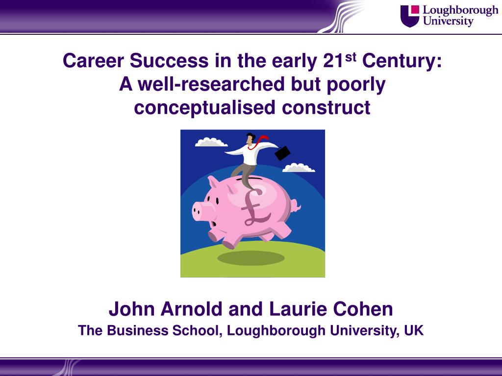 career success in the early 21 st century a well researched but poorly conceptualised construct