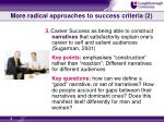 more radical approaches to success criteria 2