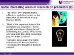 some interesting areas of research on predictors 2