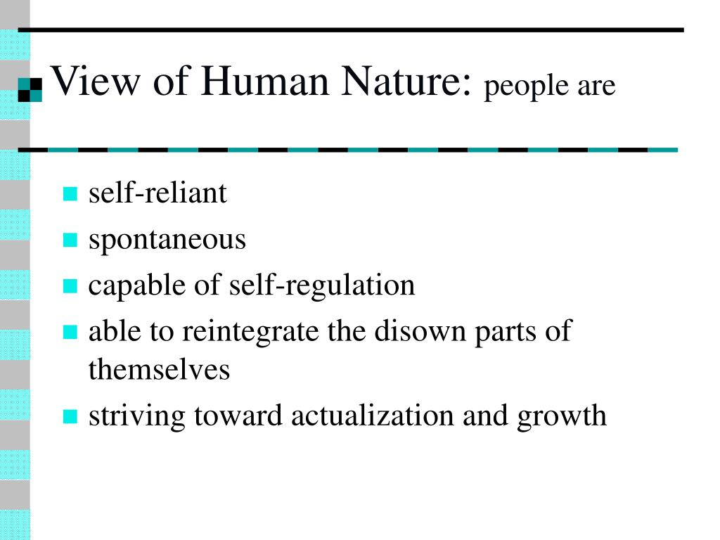 view of human nature (this post is my summary of a chapter in a book i often used in university classes: twelve theories of human nature, by stevenson, haberman, and wright, oxford univ press) freud's psychoanalytic approach to the mind revolutionized our understanding of human nature in the first half of the.