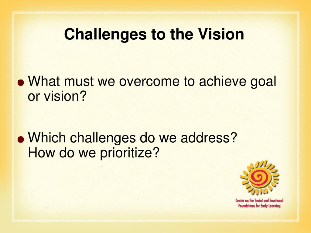 Challenges to the Vision