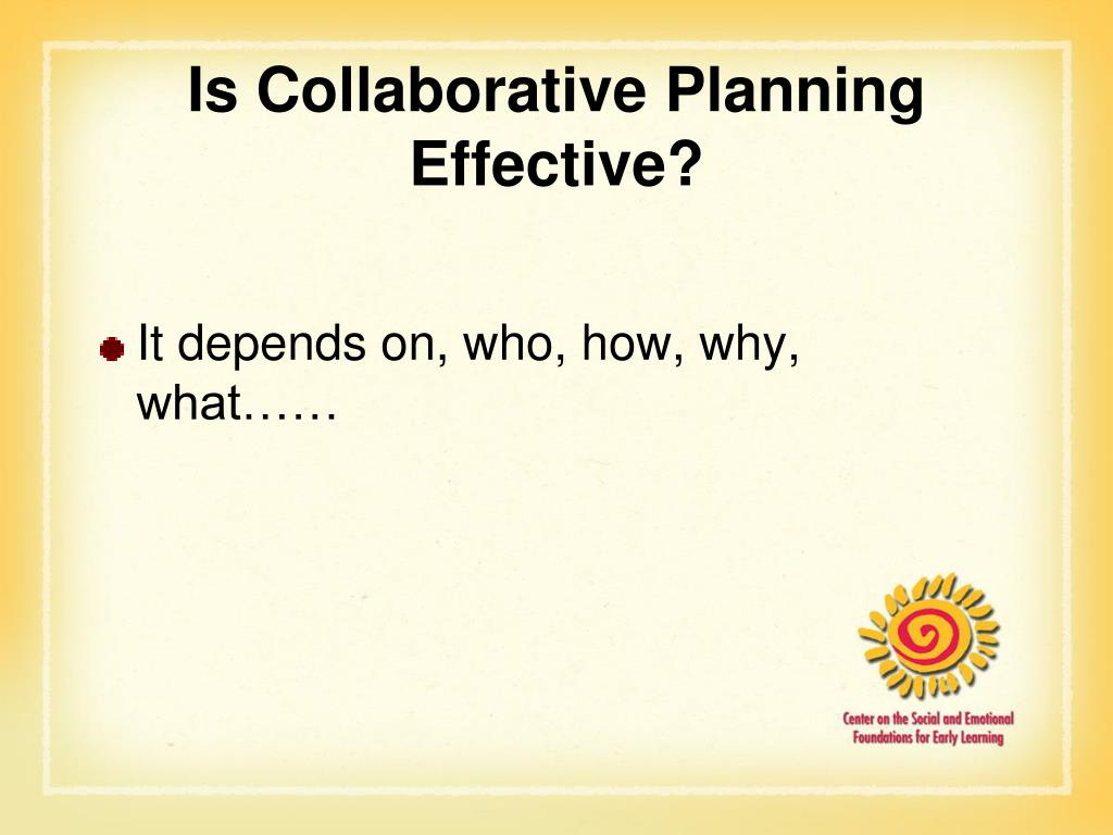 Is Collaborative Planning Effective?