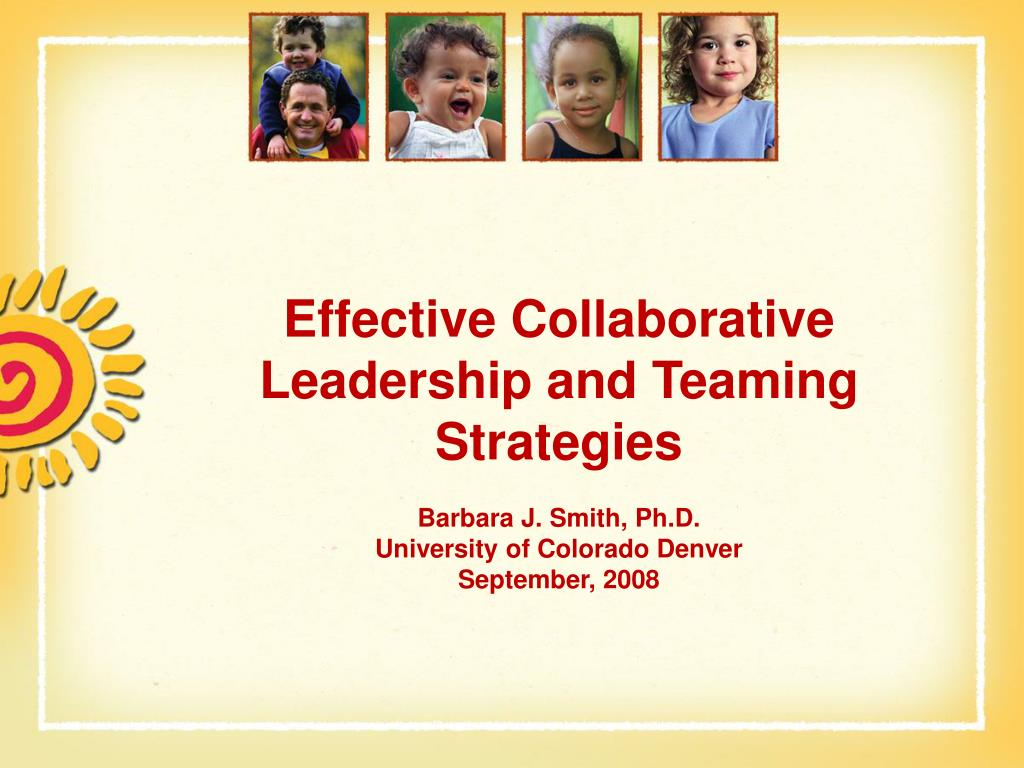 Effective Collaborative Leadership and Teaming Strategies