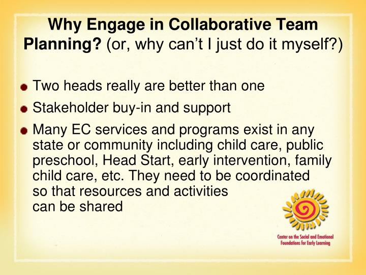 Why engage in collaborative team planning or why can t i just do it myself