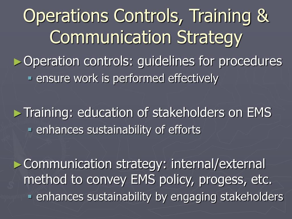 Operations Controls, Training & Communication Strategy