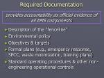 required documentation provides accountability as official evidence of all ems components