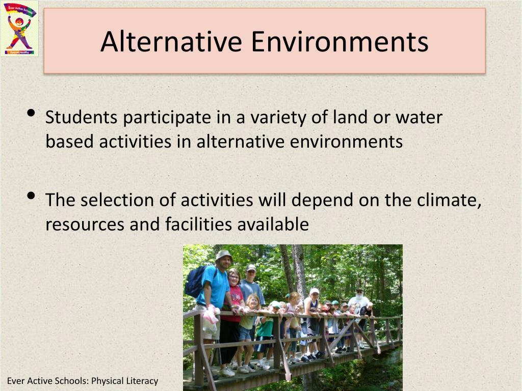 Alternative Environments