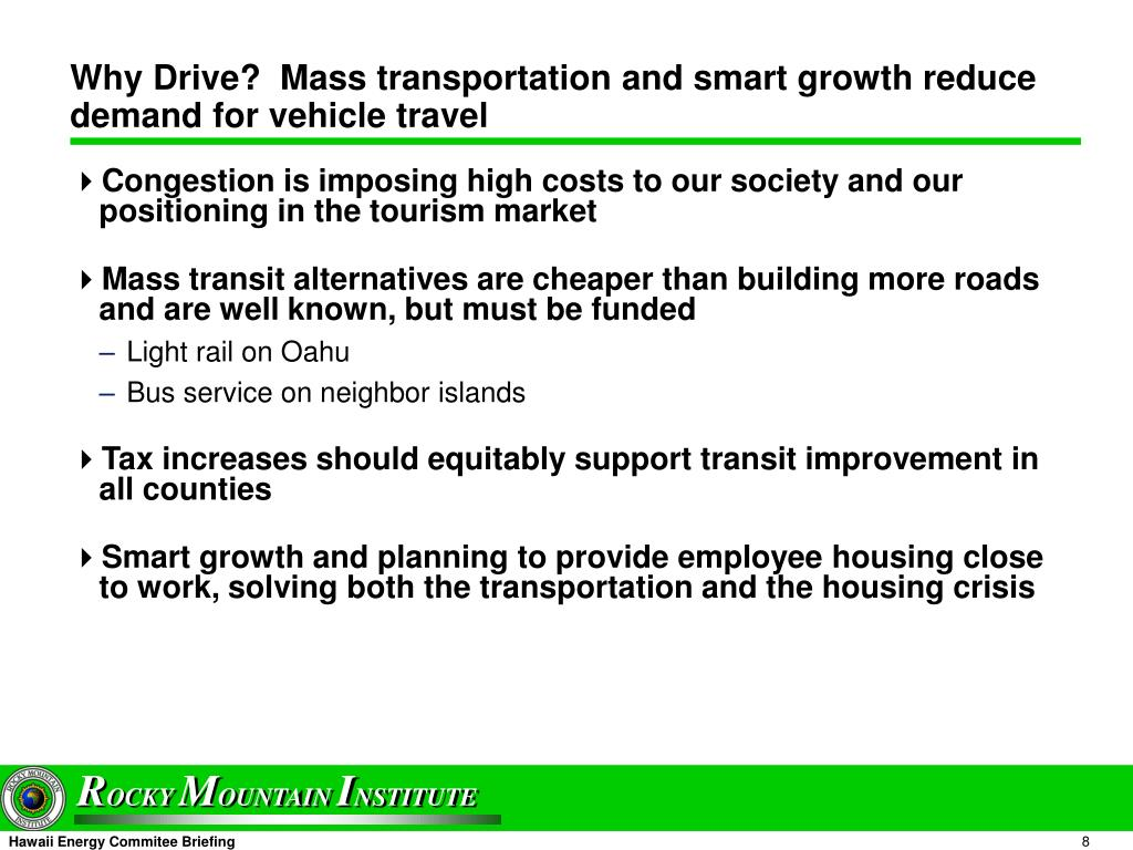 Why Drive?  Mass transportation and smart growth reduce demand for vehicle travel
