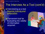 the interview as a tool cont d