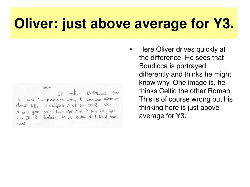 Oliver: just above average for Y3.