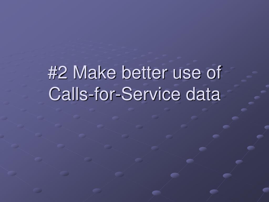 #2 Make better use of