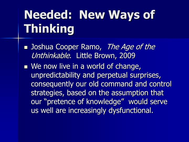 Needed:  New Ways of Thinking