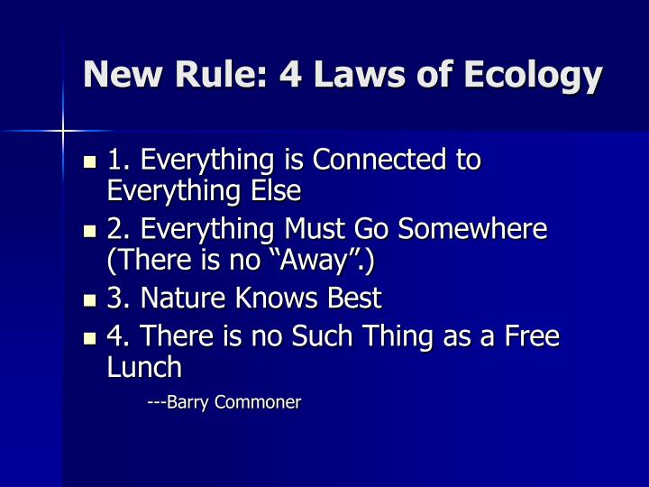 New Rule: 4 Laws of Ecology