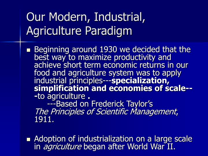 Our Modern, Industrial, Agriculture Paradigm