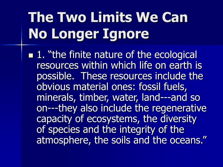 The Two Limits We Can No Longer Ignore