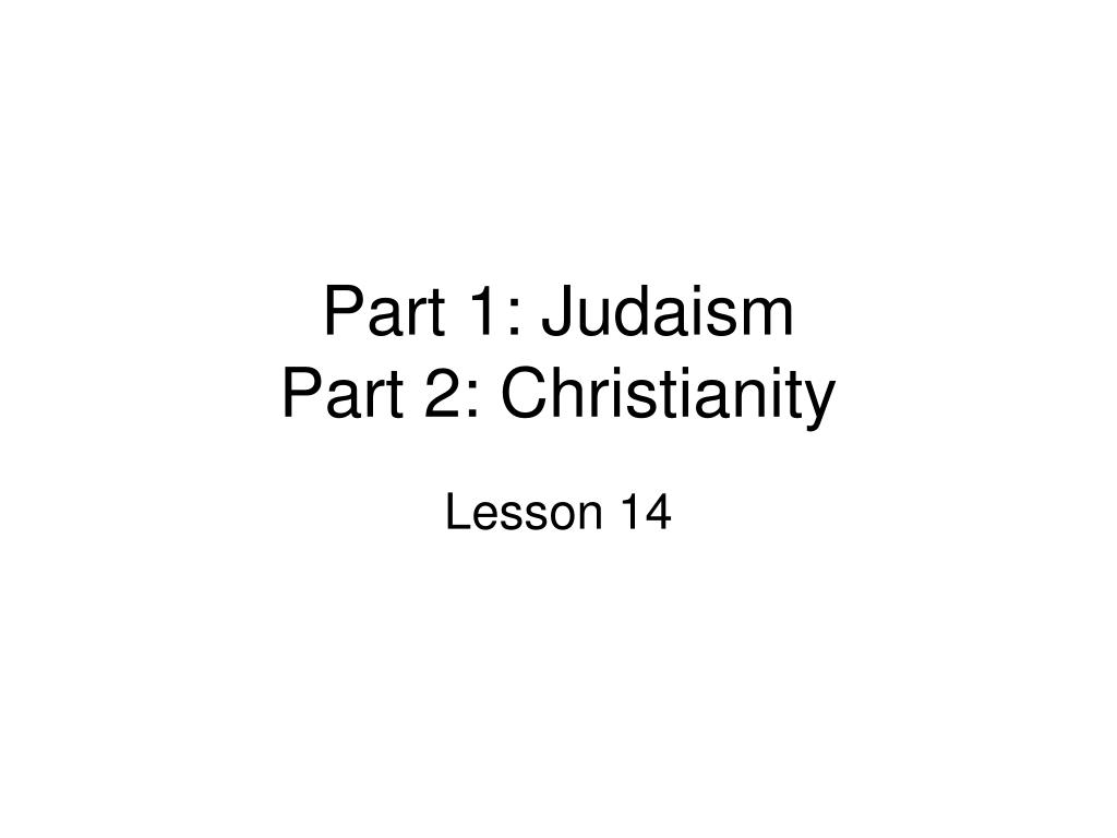 part 1 judaism part 2 christianity