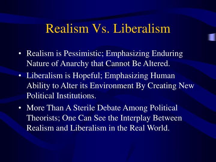 Realism Vs. Liberalism