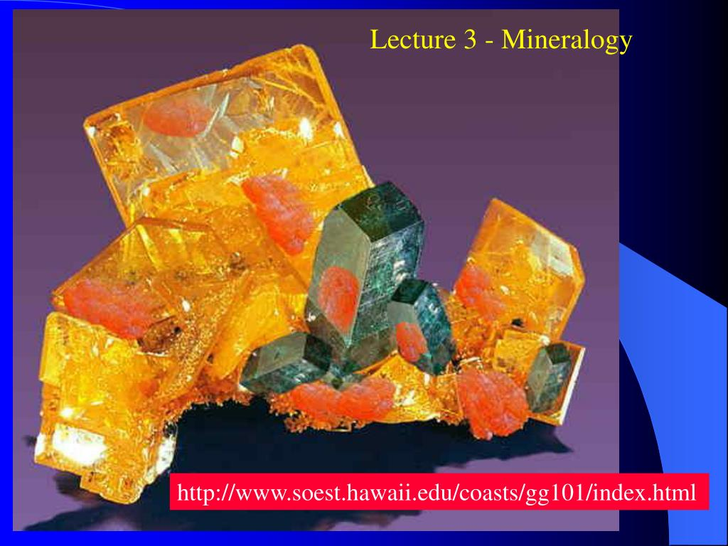 Lecture 3 - Mineralogy