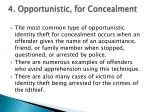4 opportunistic for concealment