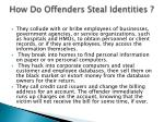 how do offenders steal identities