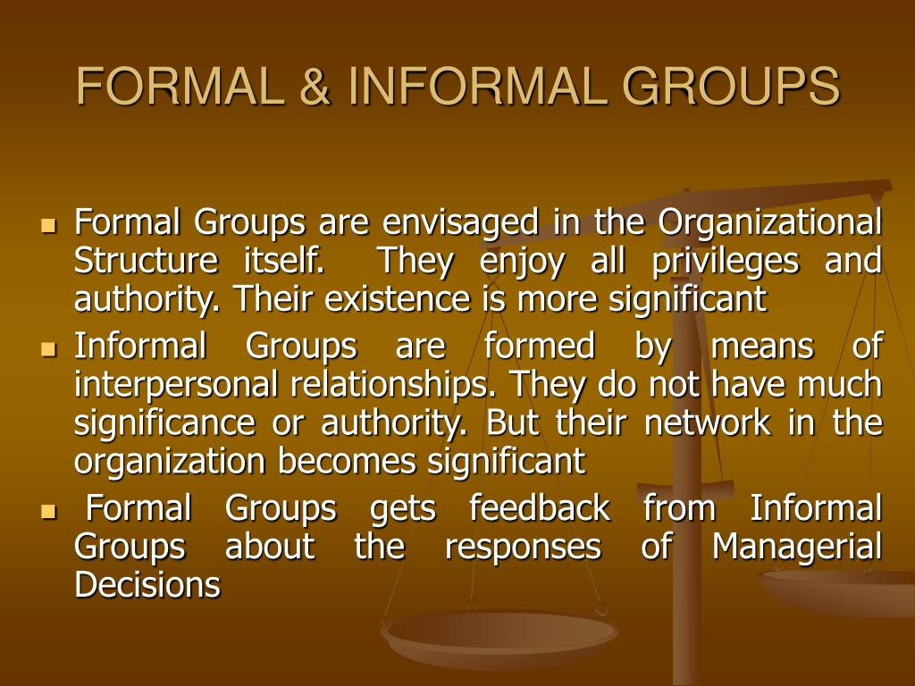 FORMAL & INFORMAL GROUPS