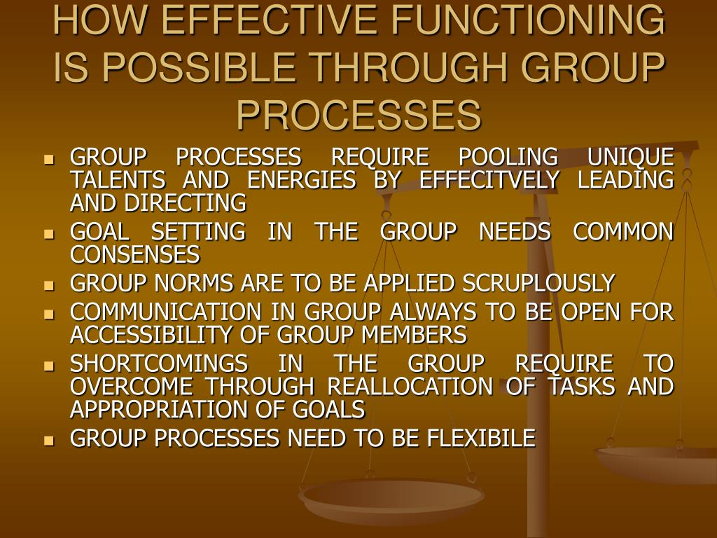 HOW EFFECTIVE FUNCTIONING IS POSSIBLE THROUGH GROUP PROCESSES