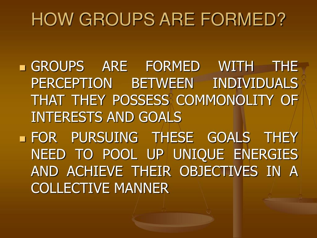 HOW GROUPS ARE FORMED?