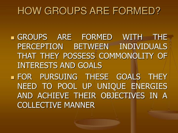 How groups are formed l.jpg