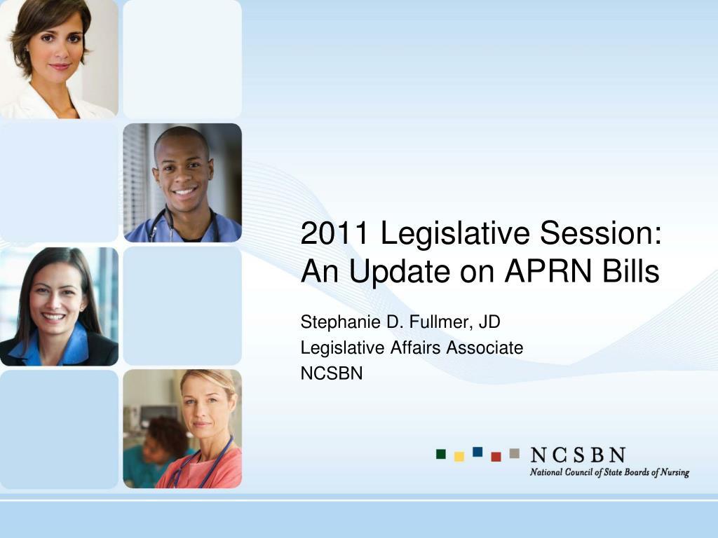 2011 legislative session an update on aprn bills