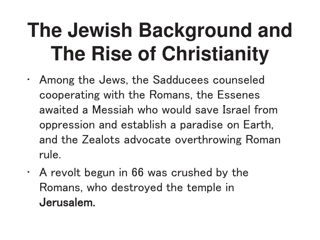The Jewish Background and The Rise of Christianity