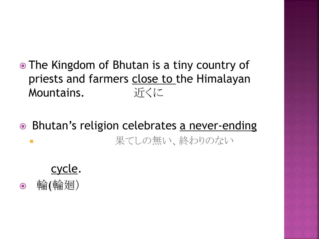 The Kingdom of Bhutan is a tiny country of priests and farmers