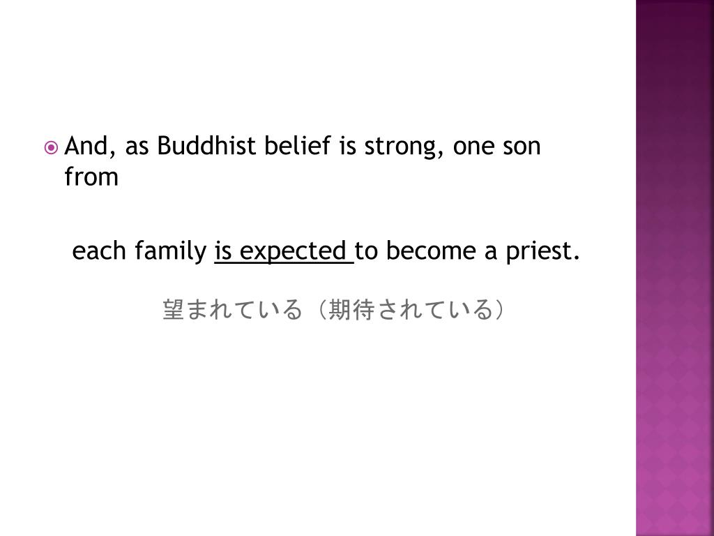 And, as Buddhist belief is strong, one son from