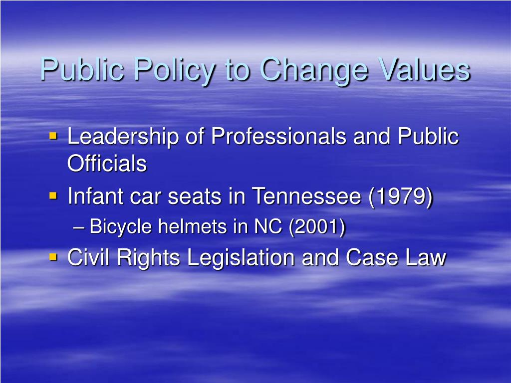 Public Policy to Change Values