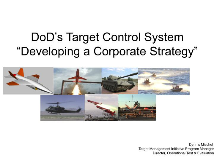 Dod s target control system developing a corporate strategy l.jpg