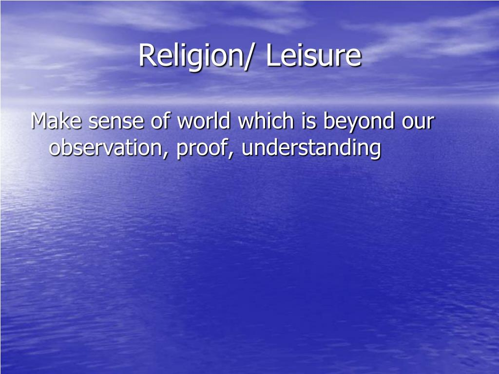 Religion/ Leisure
