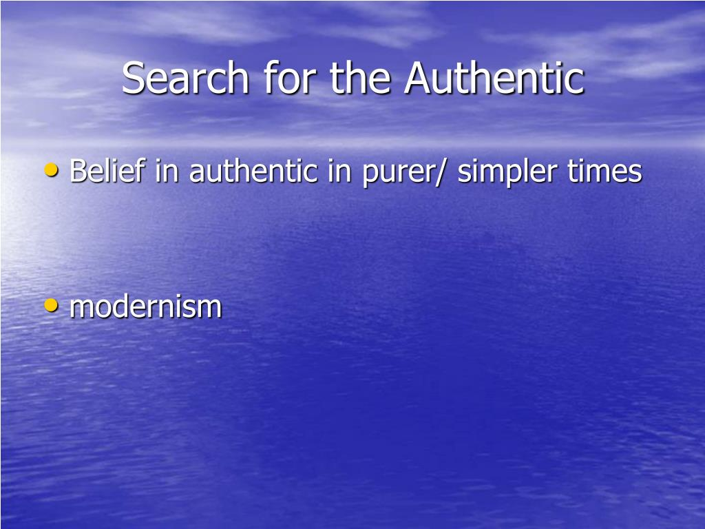 Search for the Authentic