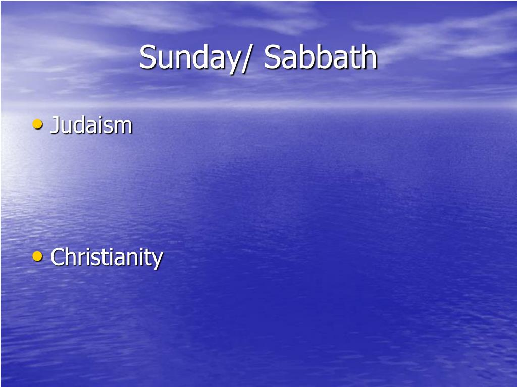 Sunday/ Sabbath