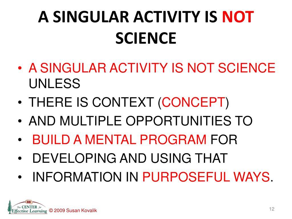 A SINGULAR ACTIVITY IS