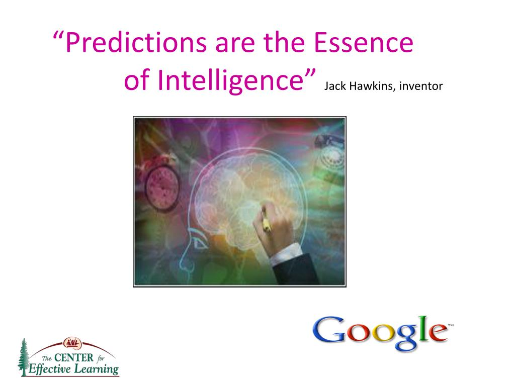 """Predictions are the Essence of Intelligence"""
