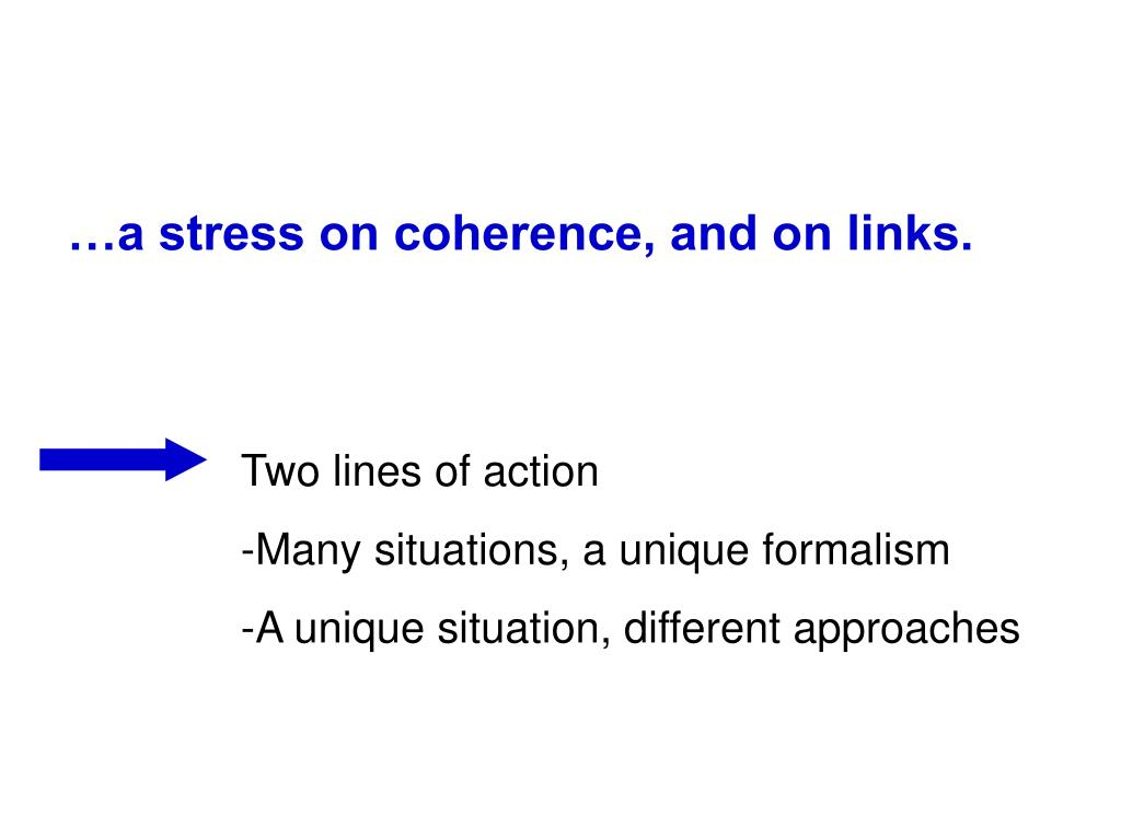 …a stress on coherence, and on links.