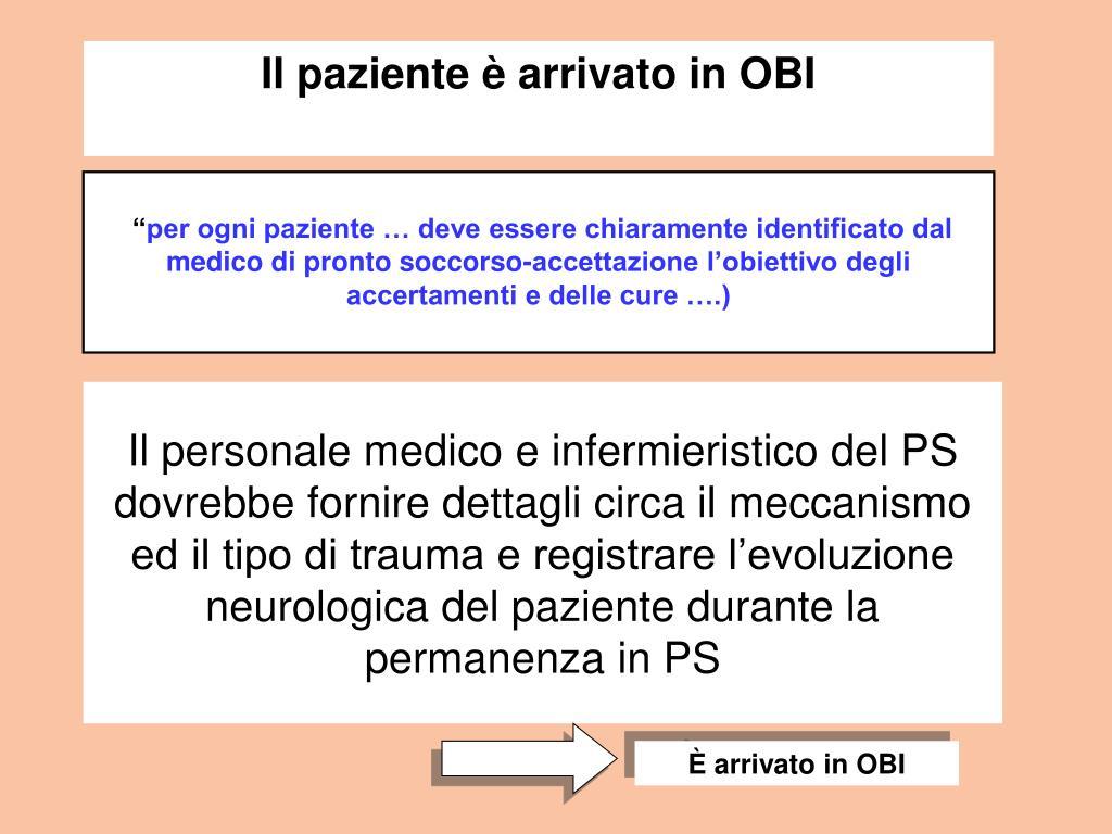 Il personale medico e infermieristico del PS dovrebbe fornire dettagli circa il meccanismo ed il tipo di trauma e registrare l'evoluzione neurologica del paziente durante la permanenza in PS