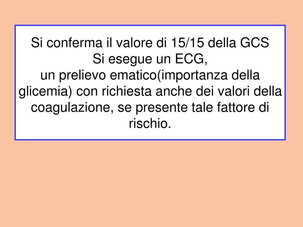 Si conferma il valore di 15/15 della GCS