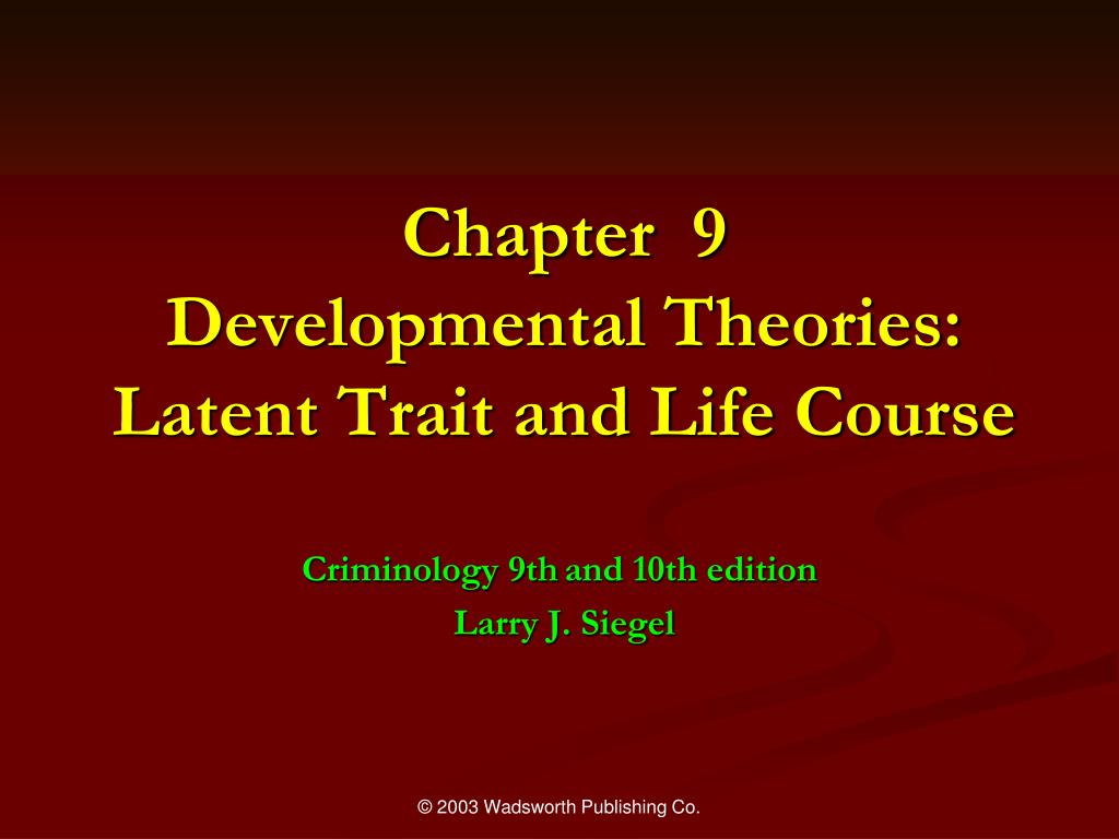 chapter 9 developmental theories latent trait and life course