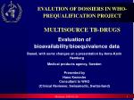 evalution of dossiers in who prequalification project multisource tb drugs