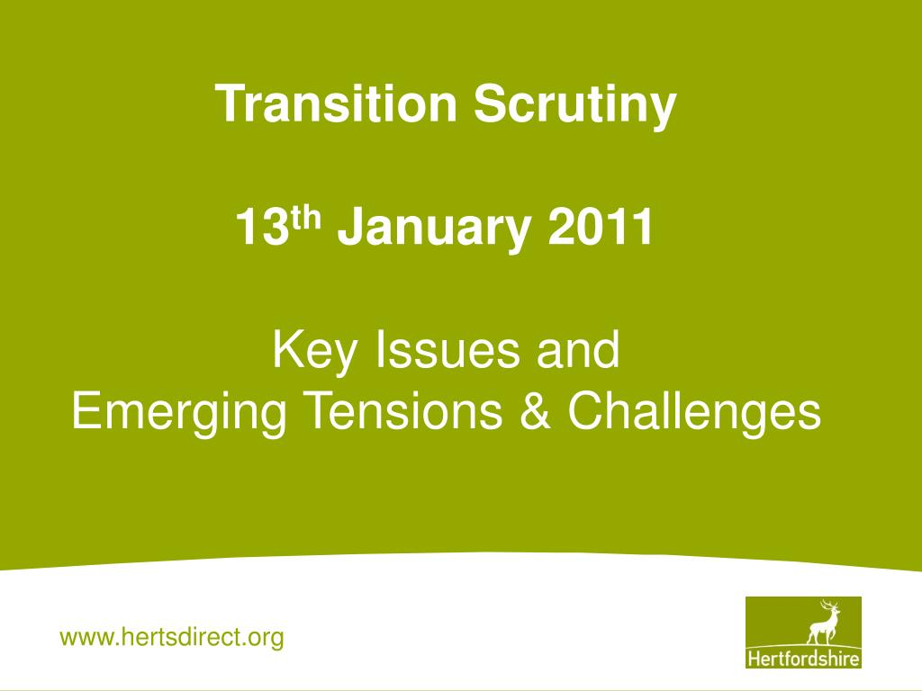 transition scrutiny 13 th january 2011 key issues and emerging tensions challenges
