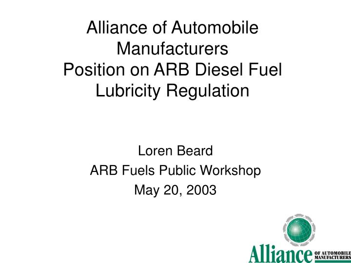 Alliance of automobile manufacturers position on arb diesel fuel lubricity regulation