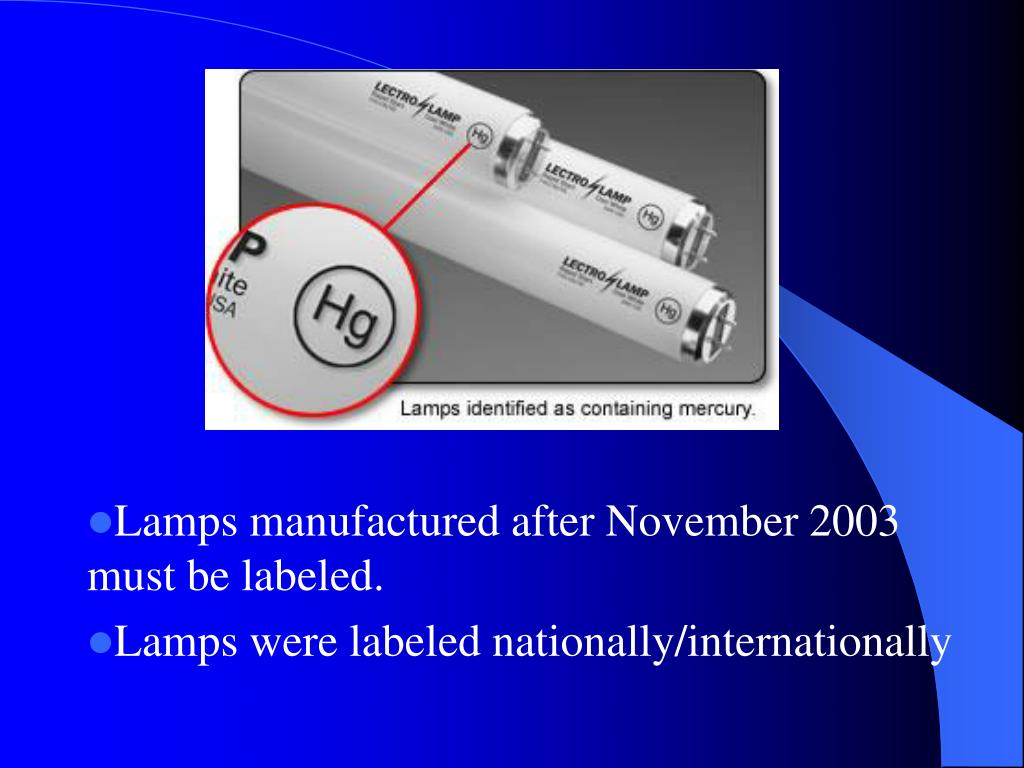 Lamps manufactured after November 2003 must be labeled.